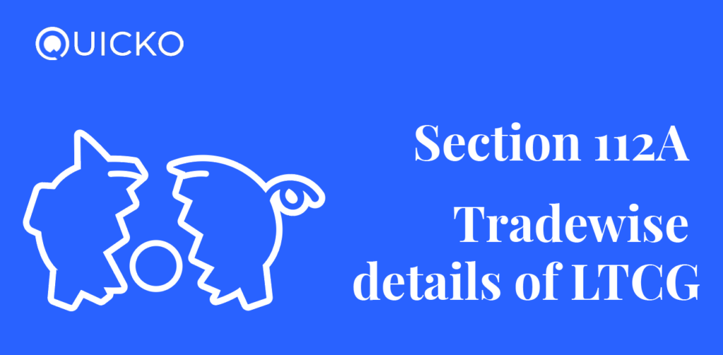Section 112A Tradewise details of LTCG