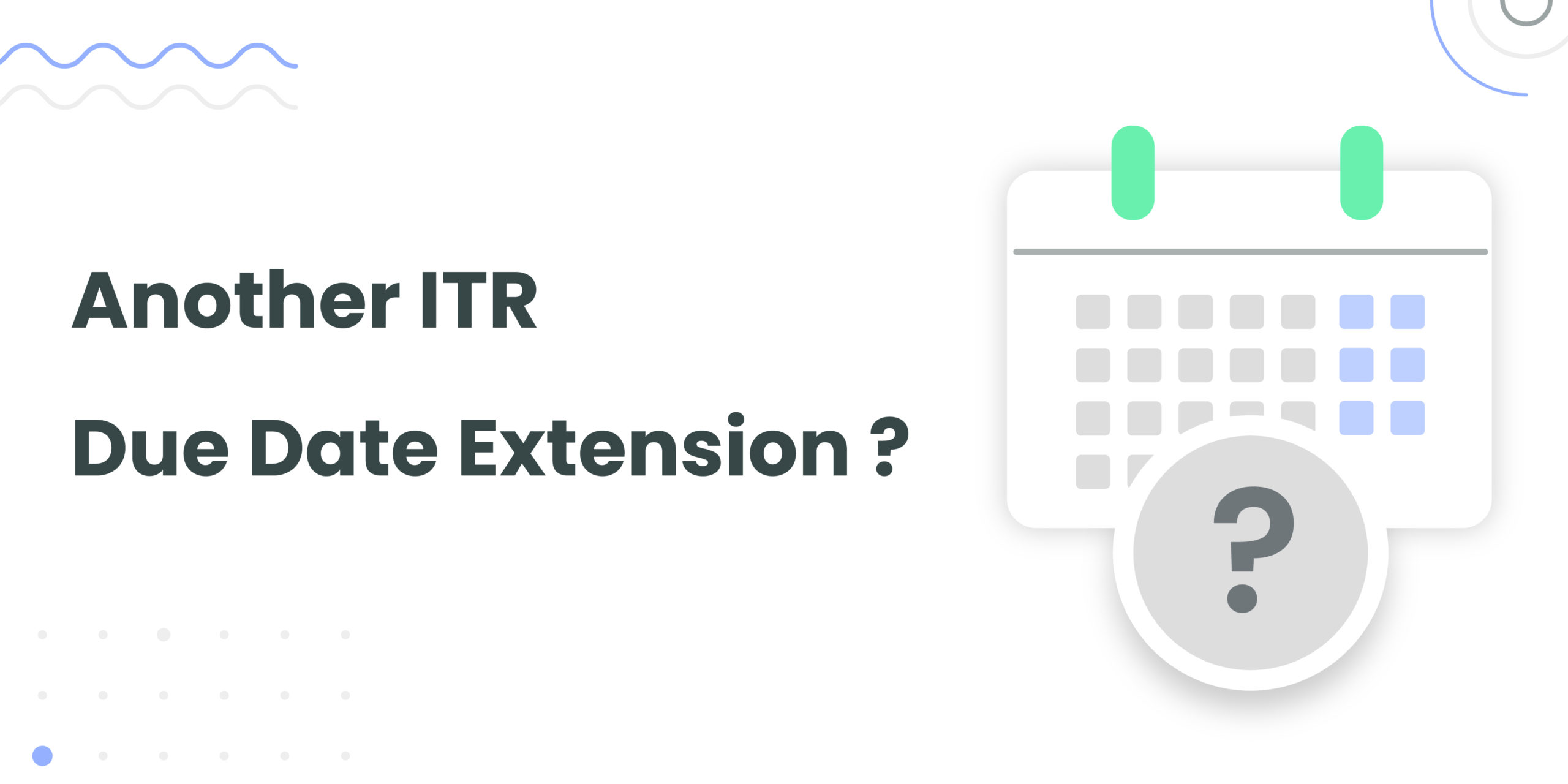Are We Expecting Another ITR Due Date Extension?