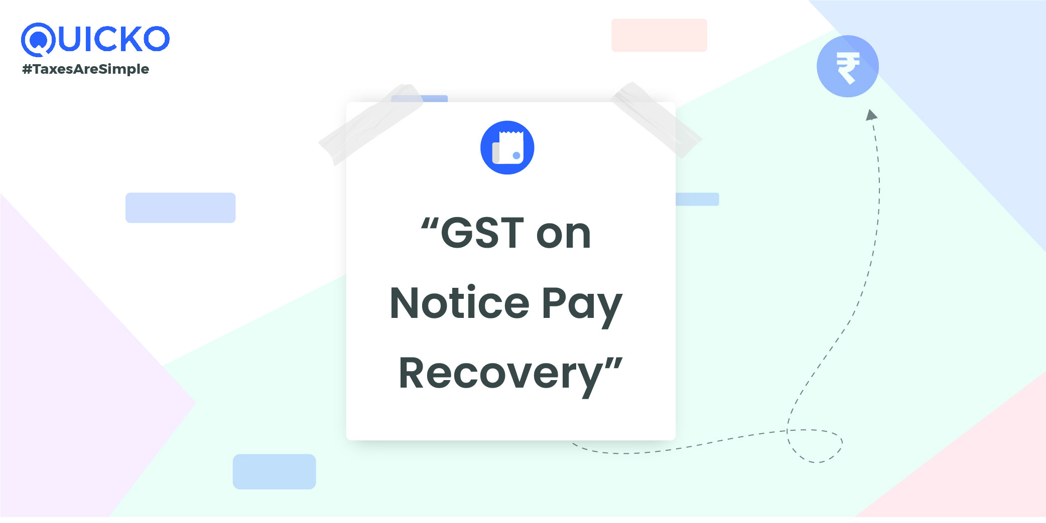 GST on Notice Pay Recovery
